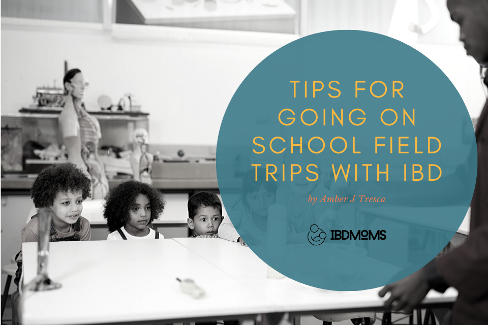 Tips for Going on Field Trips With IBD